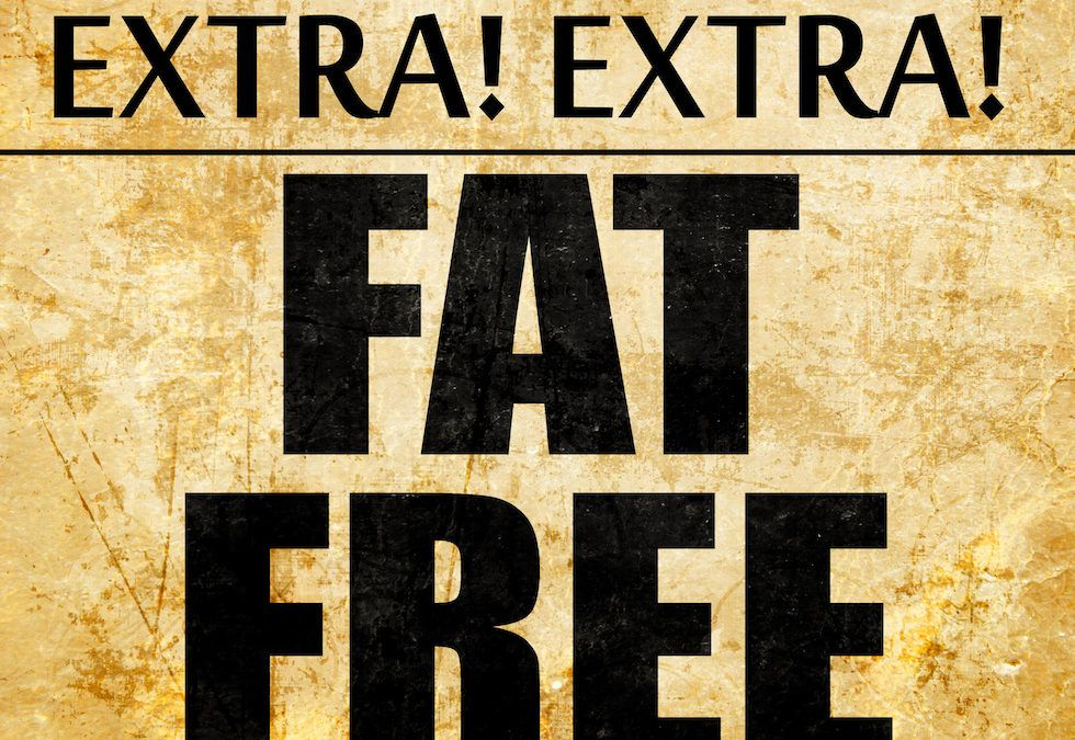 """""""Fat-Free"""" … but at What Cost?"""