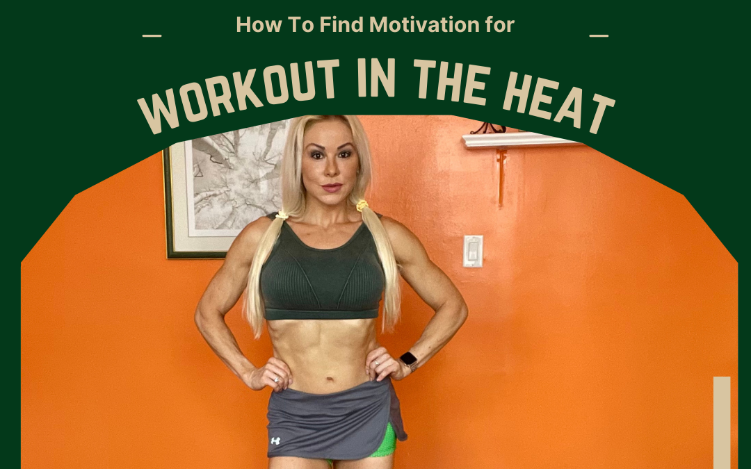 How To Find Motivation for Working Out in the Heat